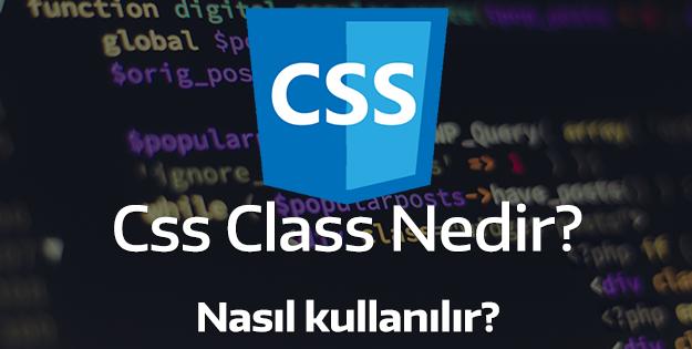 Css Class nedir? Nasıl tanımlanır.