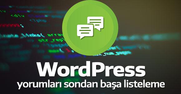 WordPress yorumları sondan başa listeleme