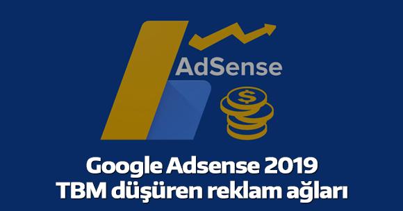Google Adsense 2019 TBM düşüren reklam ağları
